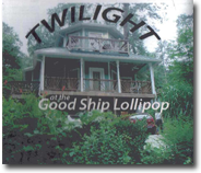 Twilight at the Goodship Lollipop